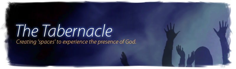 The Tabernacle: Creating 'spaces' to experience the presence of God.